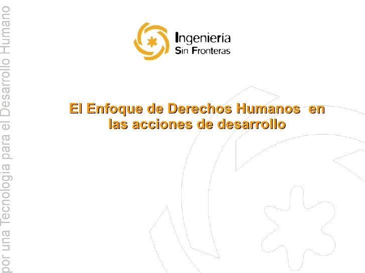 El Enfoque de Derechos Humanos  en las acciones de desarrollo
