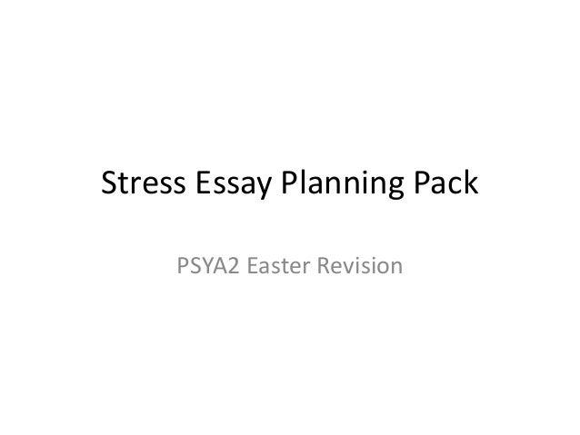Stress Essay Planning Pack PSYA2 Easter Revision