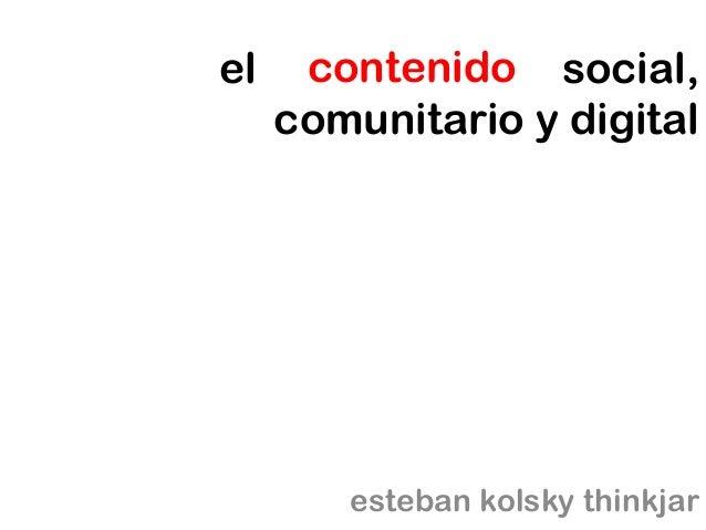 el conocimiento social, comunitario y digital esteban kolsky thinkjar contenido