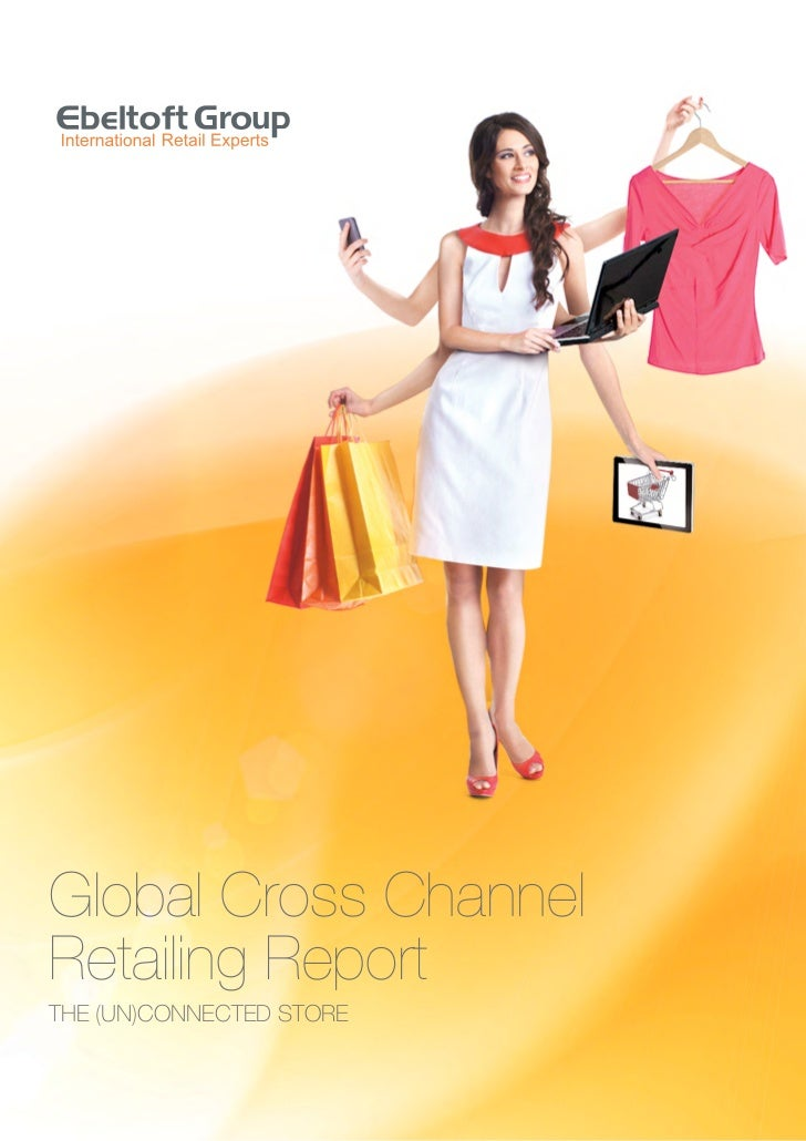 Global Cross ChannelRetailing ReportTHE (UN)CONNECTED STORE