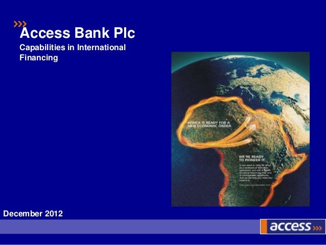 Access Bank Plc   Capabilities in International   FinancingDecember 2012