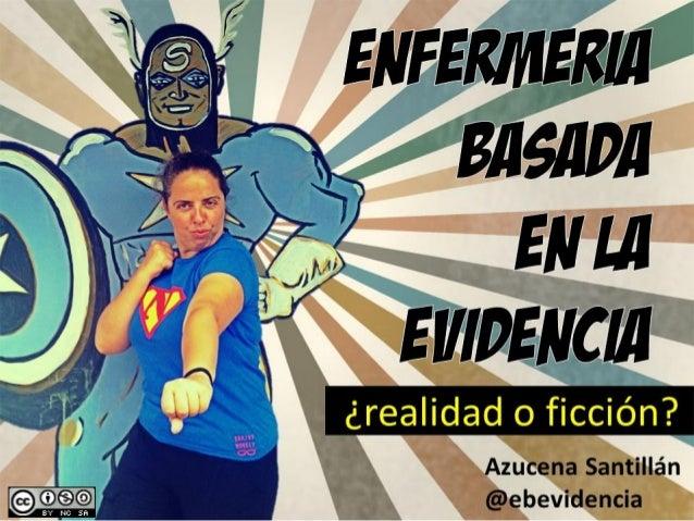 Enfermeria Basada en la Evidencia: ¿Realidad o ficcion?