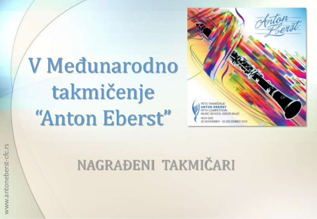 "V Međunarodno                            takmičenje                          ""Anton Eberst""www.antoneberst-cfc.rs         ..."