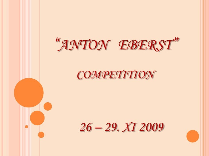 """ANTON   EBERST""competition<br />26 – 29. XI 2009<br />"