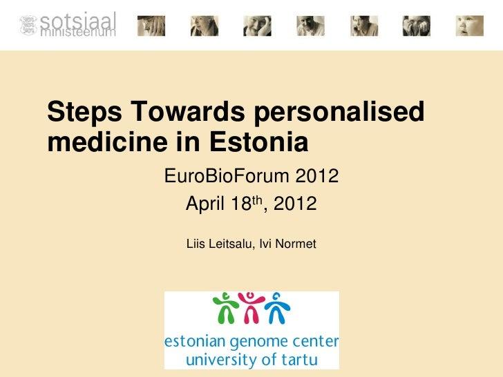 Steps towards Personalised Medicine in Estonia