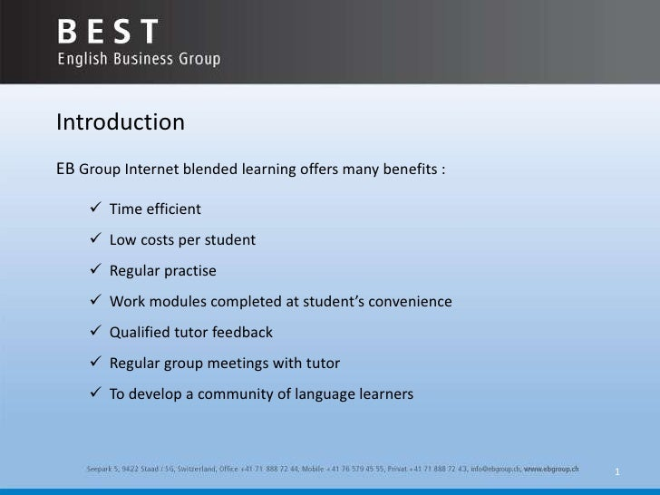 1<br />Introduction<br /><br />EB Group Internet blended learning offers many benefits :<br /><br /><ul><li>  Time effic...