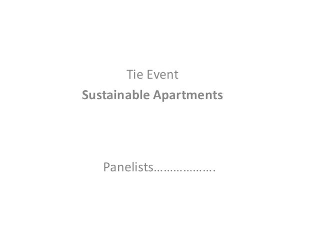 Panelists………………. Tie Event Sustainable Apartments