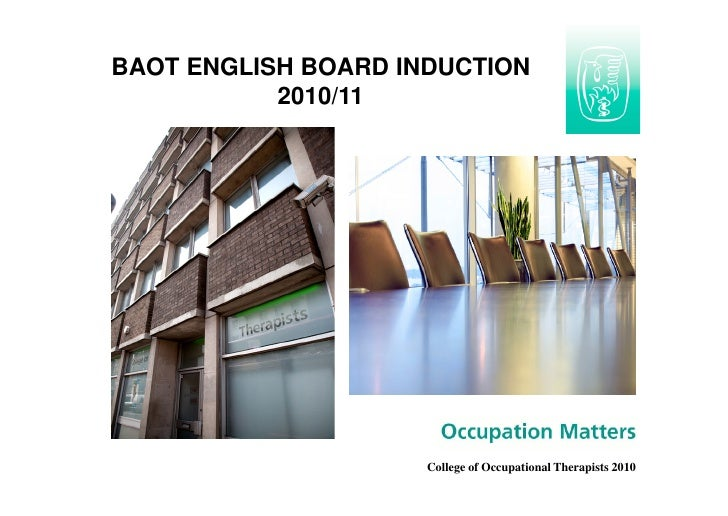 BAOT ENGLISH BOARD INDUCTION            2010/11                          College of Occupational Therapists 2010