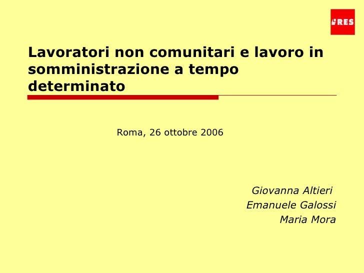 Lavoratori non comunitari e lavoro in somministrazione a tempo determinato Giovanna Altieri  Emanuele Galossi Maria Mora R...