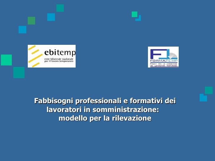 Fabbisogni professionali e formativi dei lavoratori in somministrazione:  modello per la rilevazione