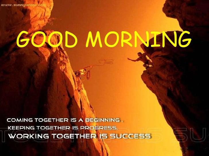 GOOD MORNING GOODMORNING