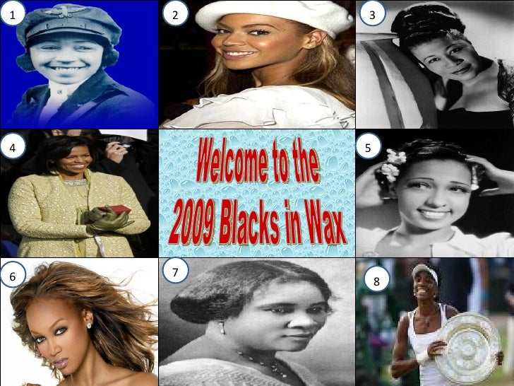 Welcome to the  2009 Blacks in Wax 1 2 3 4 6 7 8 5