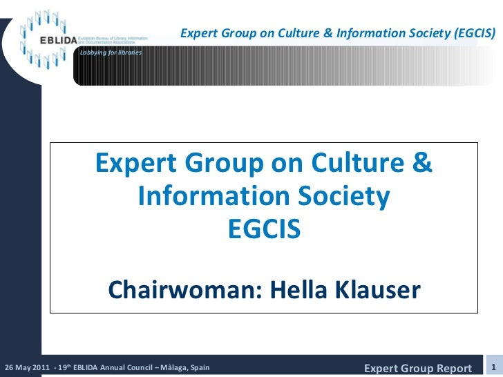 Expert Group on Culture & Information Society EGCIS Chairwoman: Hella Klauser