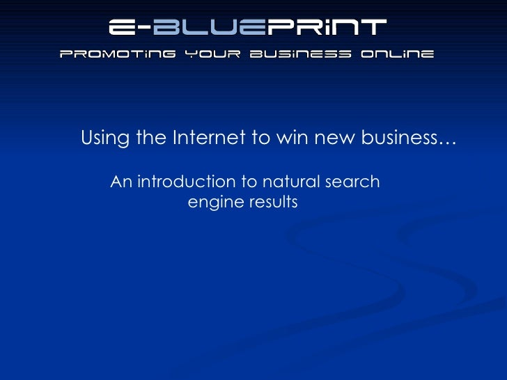 An introduction to natural search engine results Using the Internet to win new business…