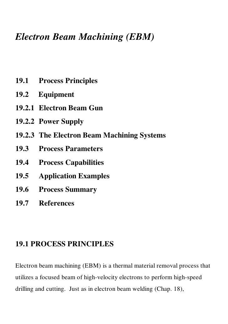 Electron Beam Machining (EBM)    19.1     Process Principles 19.2     Equipment 19.2.1 Electron Beam Gun 19.2.2 Power Supp...