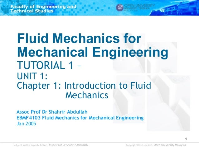 Faculty of Engineering and Technical Studies  Fluid Mechanics for Mechanical Engineering TUTORIAL 1 –  UNIT 1: Chapter 1: ...