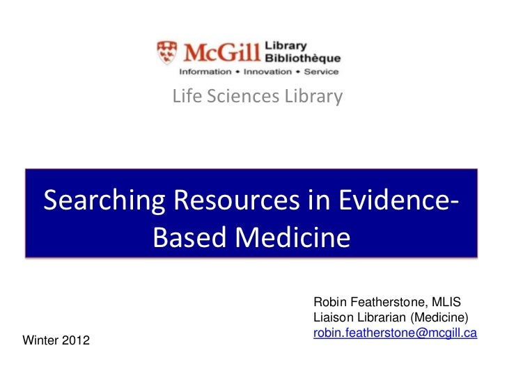 Life Sciences Library   Searching Resources in Evidence-           Based Medicine                               Robin Feat...