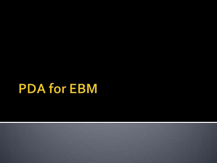 PDA for EBM<br />