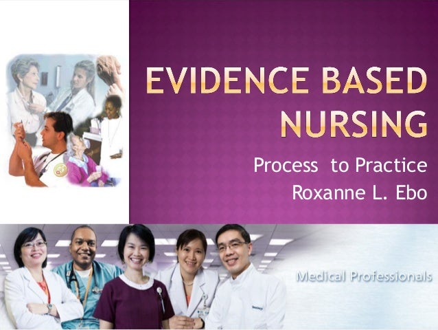 Process to Practice Roxanne L. Ebo