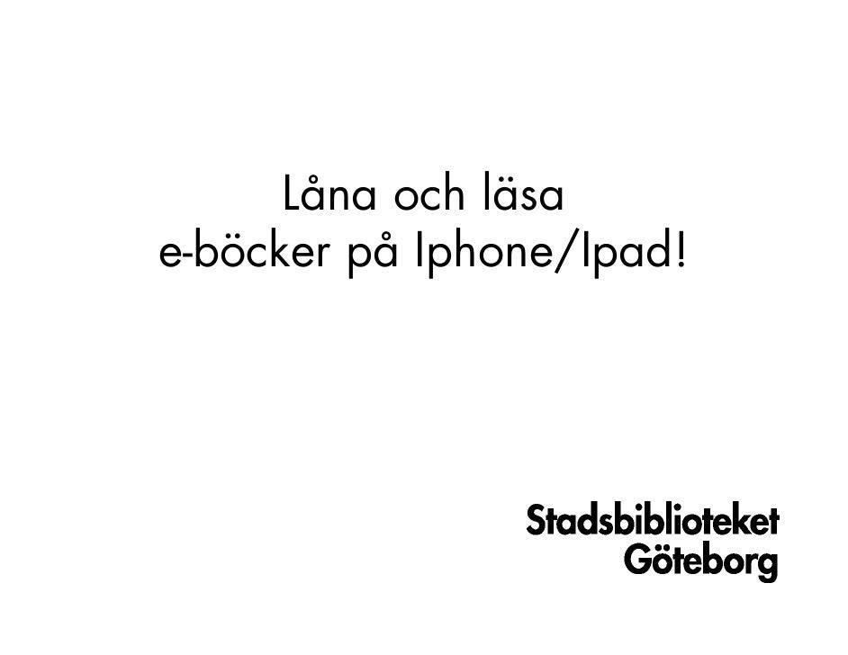 Låna och läsae-böcker på Iphone/Ipad!