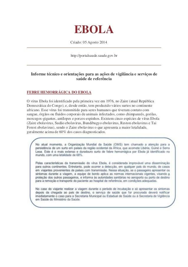 EBOLA Criado: 05 Agosto 2014 http://portalsaude.saude.gov.br Informe técnico e orientações para as ações de vigilância e s...