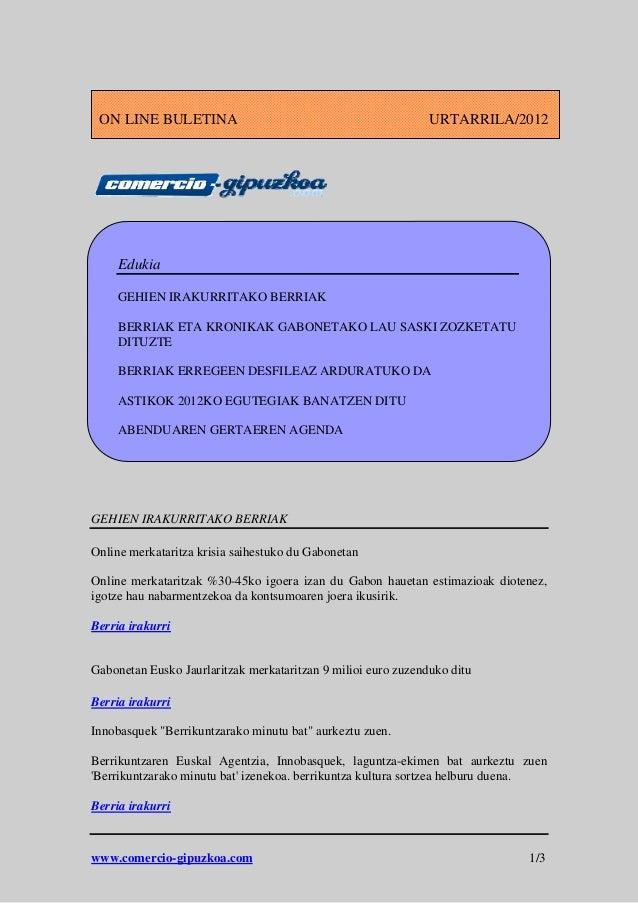 www.comercio-gipuzkoa.com 1/3 GEHIEN IRAKURRITAKO BERRIAK Online merkataritza krisia saihestuko du Gabonetan Online merkat...