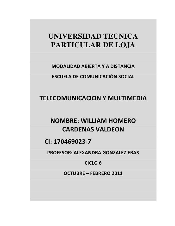 UNIVERSIDAD TECNICA   PARTICULAR DE LOJA     MODALIDAD ABIERTA Y A DISTANCIA    ESCUELA DE COMUNICACIÓN SOCIAL    TELECOMU...
