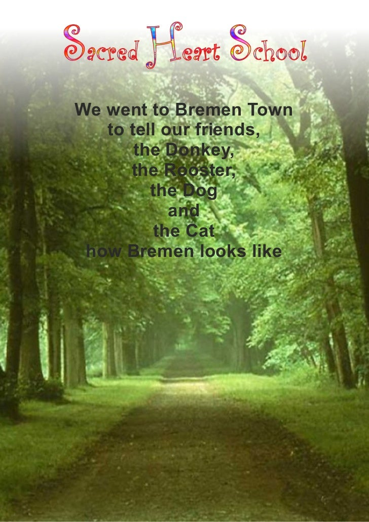 We went to Bremen Town   to tell our friends,       the Donkey,      the Rooster,         the Dog            and         t...