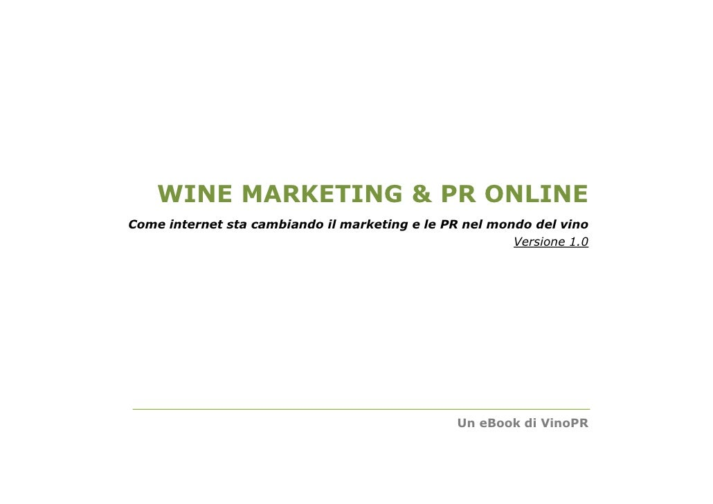 WINE MARKETING & PR ONLINE Come internet sta cambiando il marketing e le PR nel mondo del vino                            ...