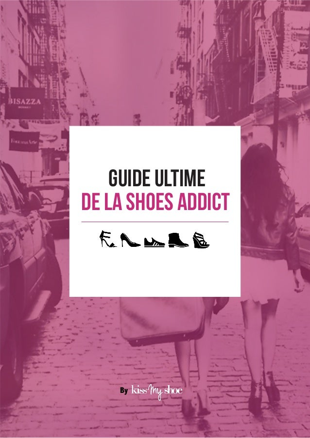 § de la shoes addict guide ultime By
