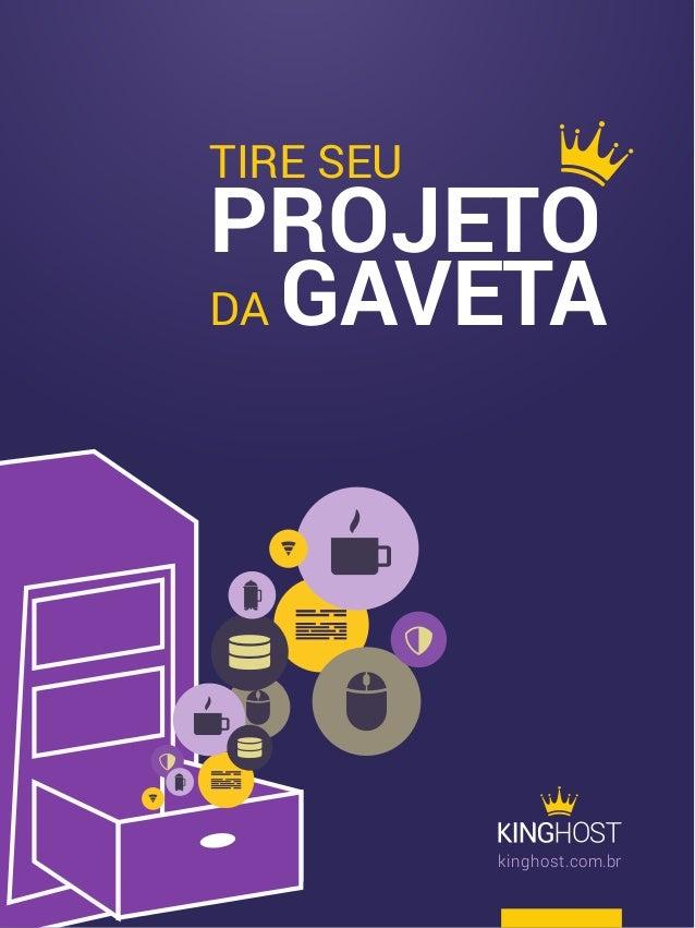 kinghost.com.br TIRE SEU PROJETO DA GAVETA