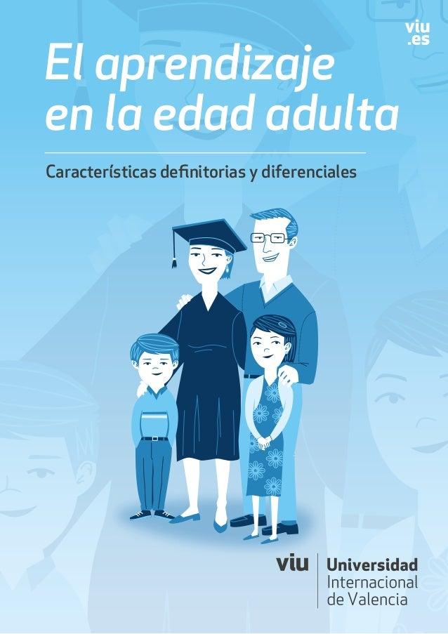1 Características definitorias y diferenciales El aprendizaje en la edad adulta