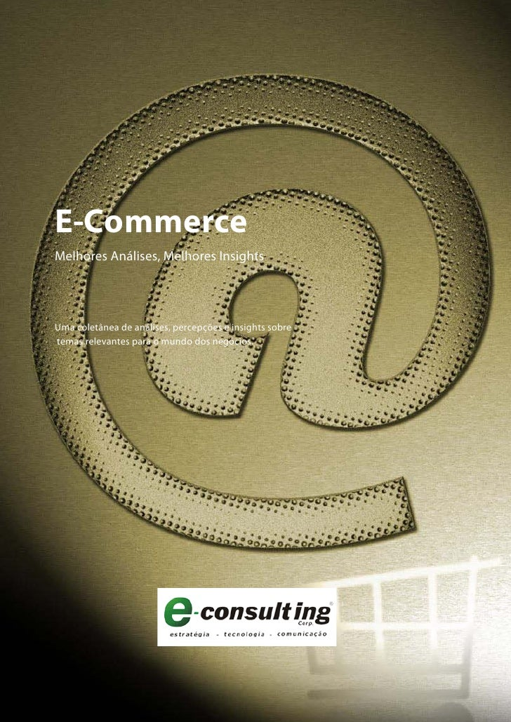 E-Commerce Melhores Análises, Melhores Insights     Uma coletânea de análises, percepções e insights sobre temas relevante...
