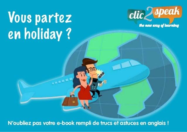 Vous partez en holiday ? N'oubliez pas votre e-book rempli de trucs et astuces en anglais !