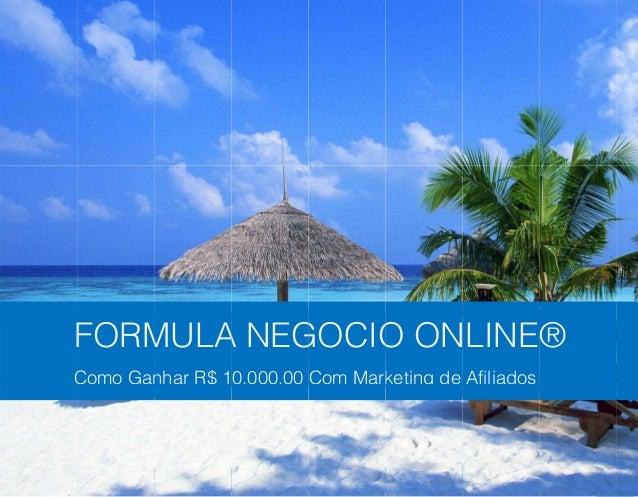 FORM  F  Como C  Gan  MULA  nhar R$ 1  A NEG  0.000,00  GOCIO  Com Mark  O ON  keting de  LINE®  Afiliados  1