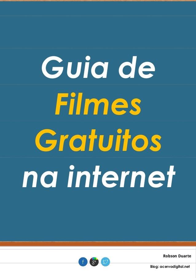 Guia de Filmes Gratuitos na internet Robson Duarte . Blog: acervodigital.net .