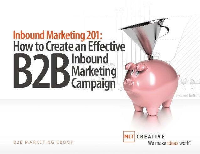 Inbound Marketing 201: How to Create an Effective B2B Inbound Marketing Campaign