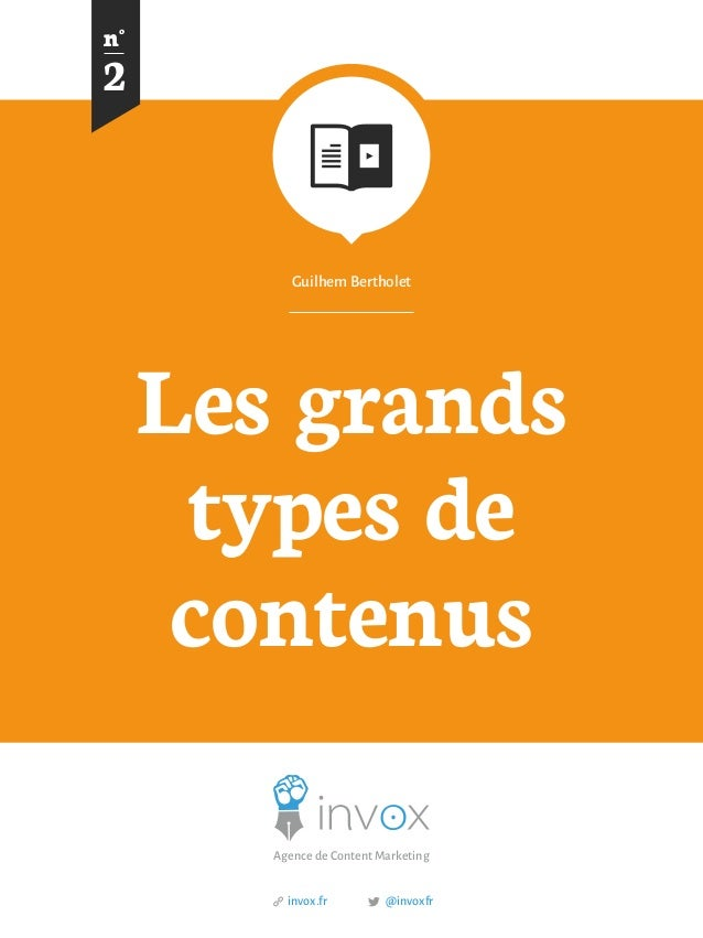 Les grands types de contenus Guilhem Bertholet 2 n° Agence de Content Marketing @invoxfrinvox.fr http://www.journaldugamer...