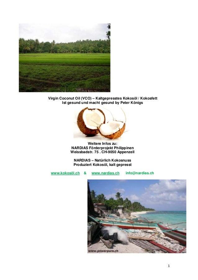 1 Virgin Coconut Oil (VCO) – Kaltgepresstes Kokosöl / Kokosfett Ist gesund und macht gesund by Peter Königs Weitere Infos ...