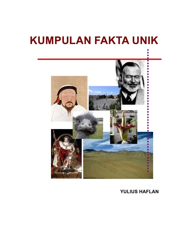 KUMPULAN FAKTA UNIK             YULIUS HAFLAN