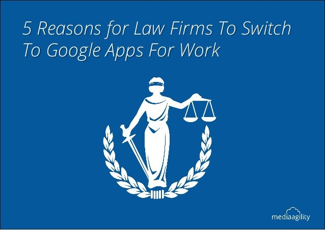 5 Reasons For Law Firms To Switch To Google Apps