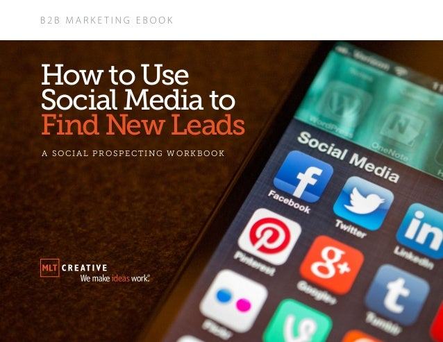 A SOCIA L PROSPECT ING WORKBOOK How to Use Social Media to Find New Leads
