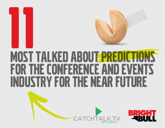 Eleven Most Talked About Predictions for the Conference and Events Industry for the Near Future