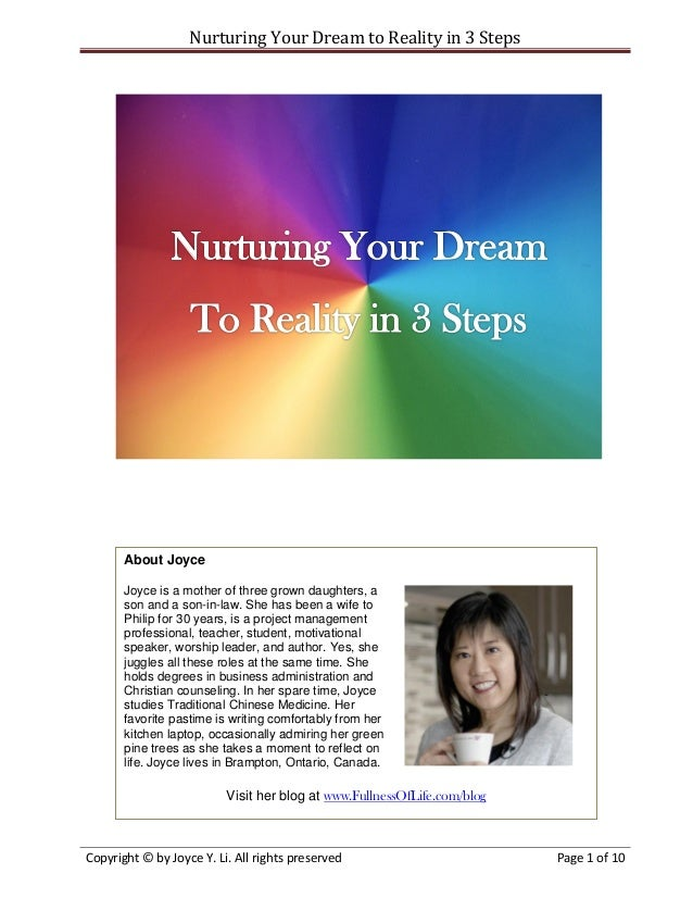 Nurturing Your Dream to Reality in 3 Steps       About Joyce       Joyce is a mother of three grown daughters, a       son...