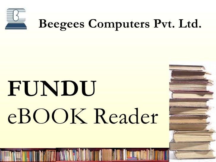 Beegees  Computers Pvt. Ltd. FUNDU  eBOOK Reader