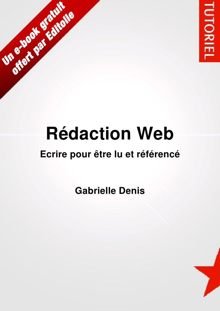 Rédaction WebEcrire pour être lu et référencé       Gabrielle Denis