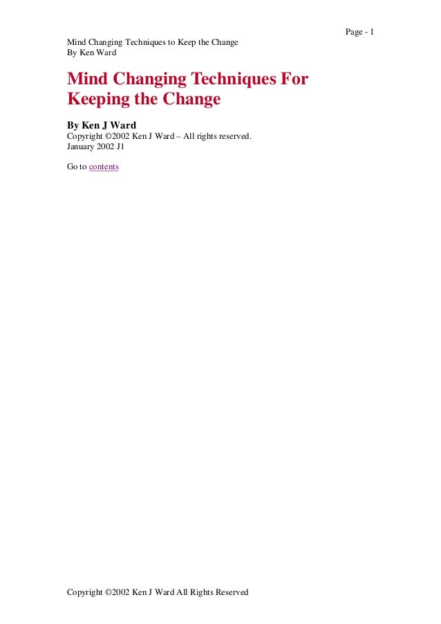 Page - 1 Mind Changing Techniques to Keep the Change By Ken Ward  Mind Changing Techniques For Keeping the Change By Ken J...
