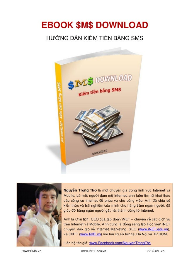 www.SMS.vn www.iNET.edu.vn SEO.edu.vn EBOOK $M$ DOWNLOAD HƯỚNG DẪN KIẾM TIỀN BẰNG SMS Nguyễn Trọng Thơ là một chuyên gia t...