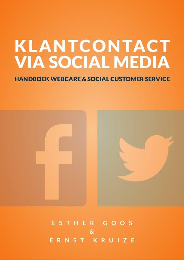 HANDBOEK WEBCARE & SOCIAL CUSTOMER SERVICE | 1 KLANTCONTACT VIA SOCIAL MEDIA HANDBOEK WEBCARE & SOCIAL CUSTOMER SERVICE E ...