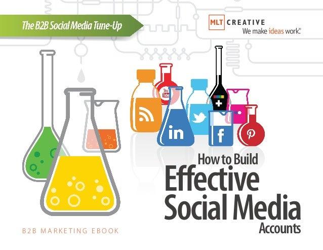 B 2 B M A R K E T I N G E B O O K HowtoBuild Effective SocialMediaAccounts